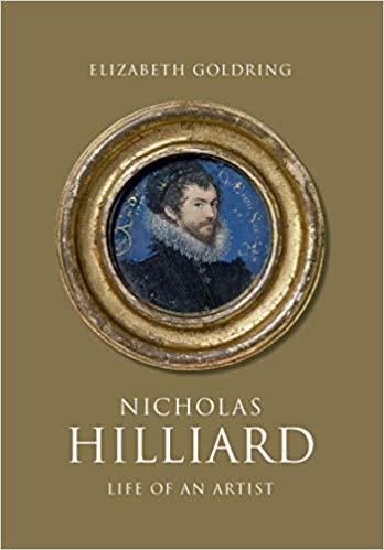 Nicholas Hilliard: Life of an Artist