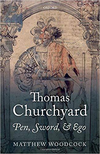 Thomas Churchyard: Pen, Sword & Ego